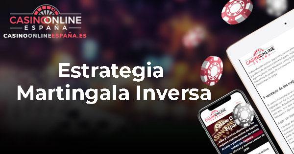 Estrategia Martingala Inversa